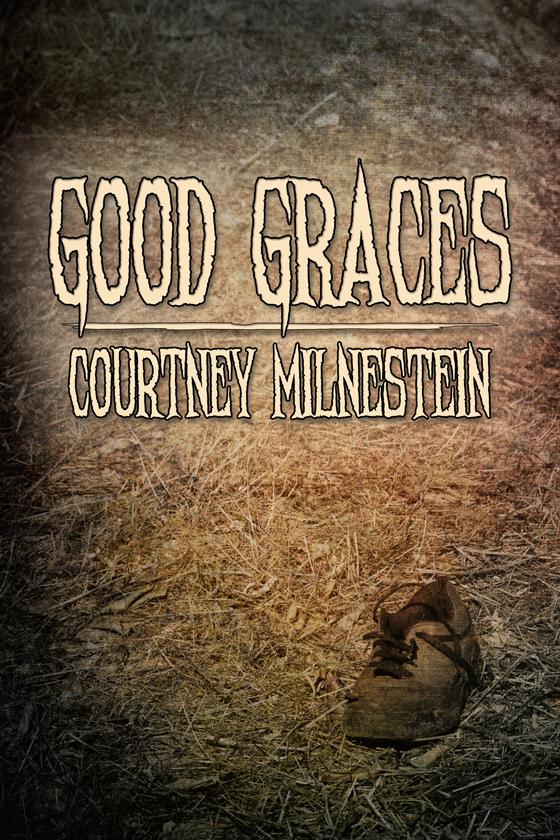 <i>Good Graces</i> by Courtney Milnestein