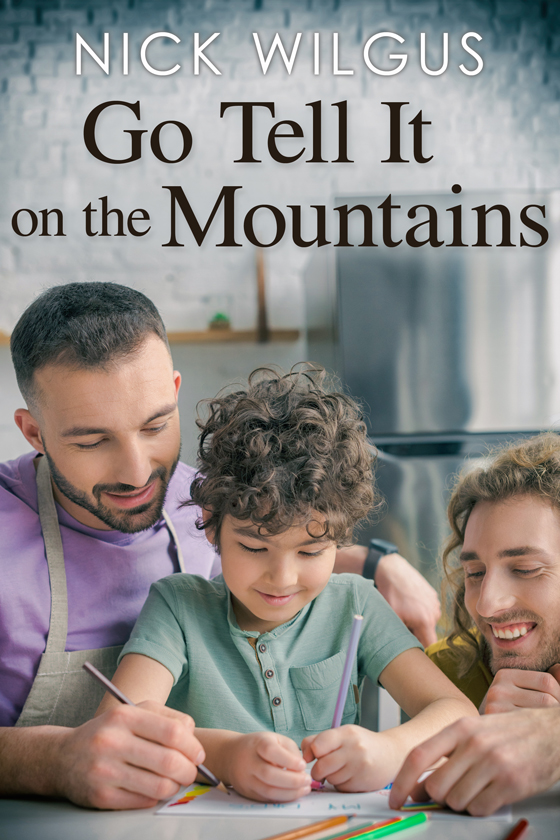 <i>Go Tell It on the Mountains</i> by Nick Wilgus