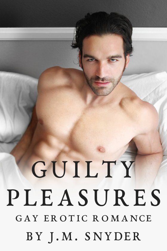 Guilty Pleasures Box Set by J.M. Snyder