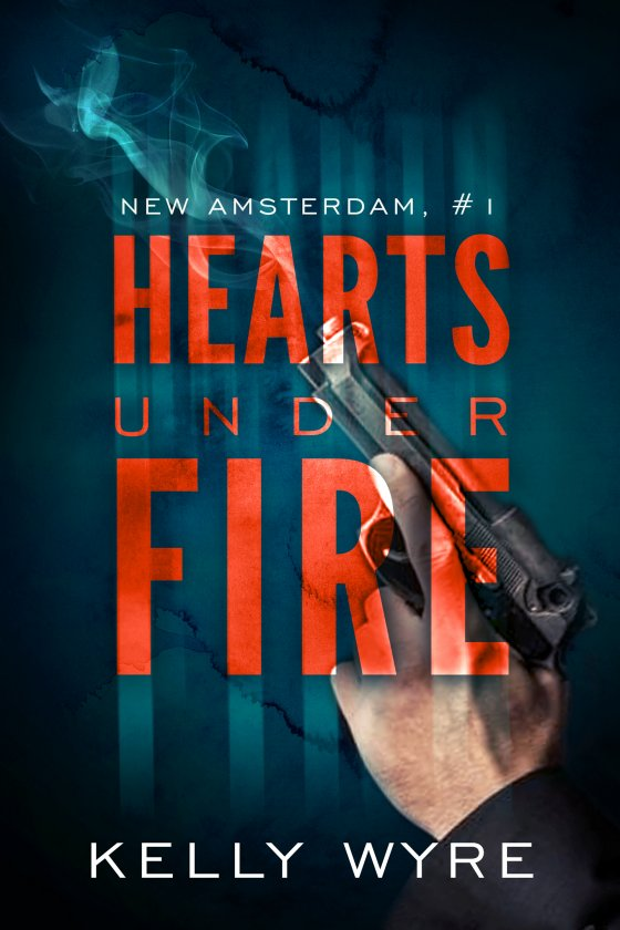 <i>Hearts Under Fire</i> by Kelly Wyre