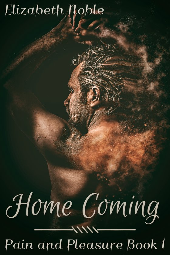 <i>Pain and Pleasure Book 1: Home Coming</i> by Elizabeth Noble