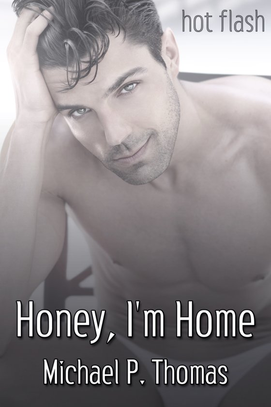 <i>Honey, I'm Home</i> by Michael P. Thomas