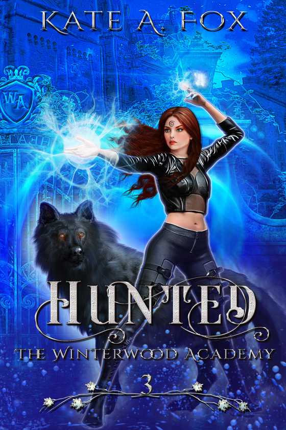 <i>Winterwood Academy Book 3: Hunted</i> by Kate A. Fox
