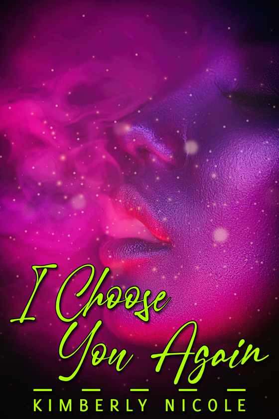 <i>I Choose You Again</i> by Kimberly Nicole