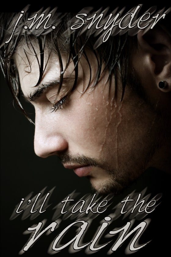 I'll Take the Rain by J.M. Snyder