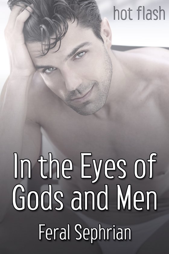 <i>In the Eyes of Gods and Men</i> by Feral Sephrian
