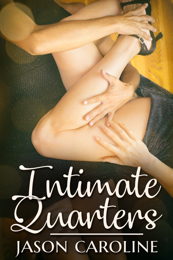 <i>Intimate Quarters</i> by Jason Caroline
