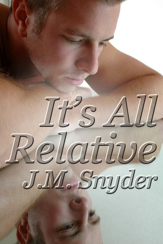 It's All Relative by J.M. Snyder