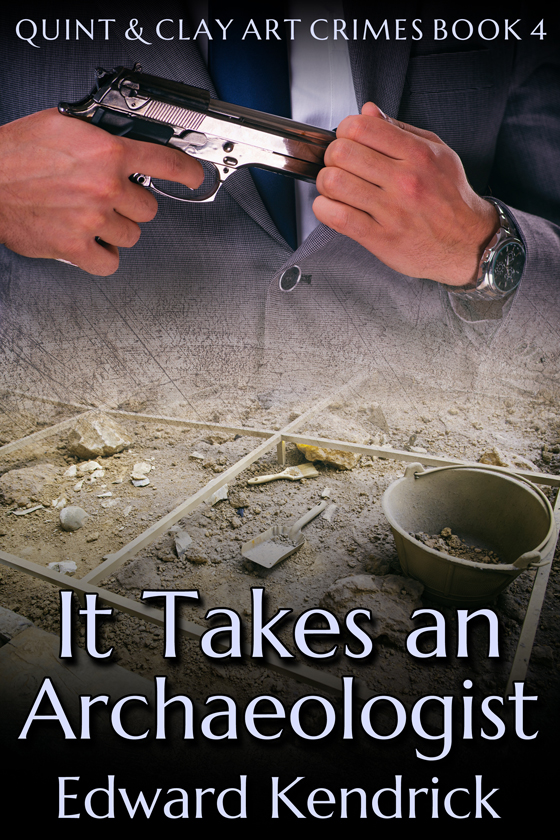 <i>It Takes an Archaeologist</i> by Edward Kendrick