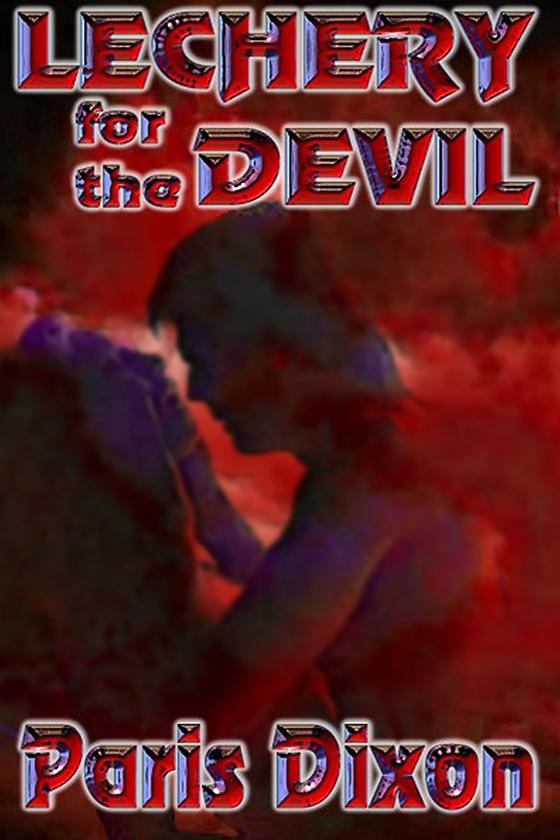 <i>Lechery for the Devil</i> by Paris Dixon