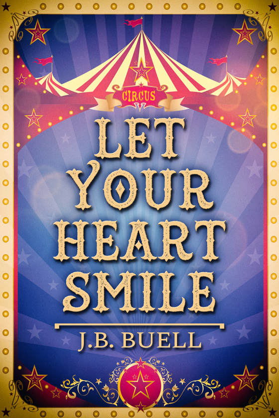 strong>Let Your Heart Smile</strong> by J.B. Buell