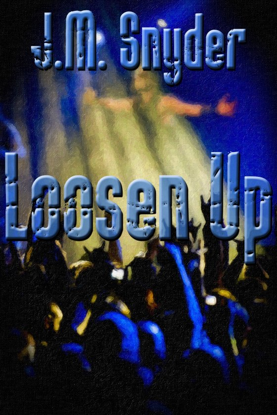 Loosen Up by J.M. Snyder