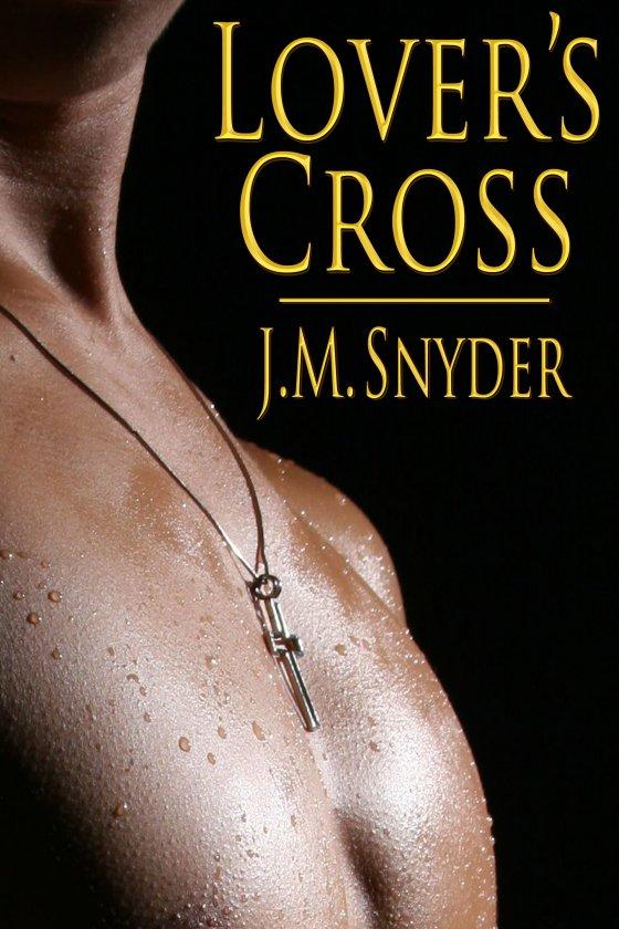 Lover's Cross by J.M. Snyder