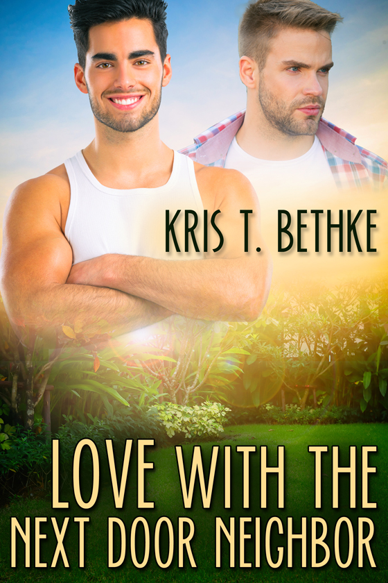 <i>Love with the Next Door Neighbor</i> by Kris T. Bethke