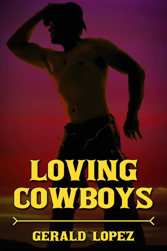 <i>Loving Cowboys</i> by Gerald Lopez