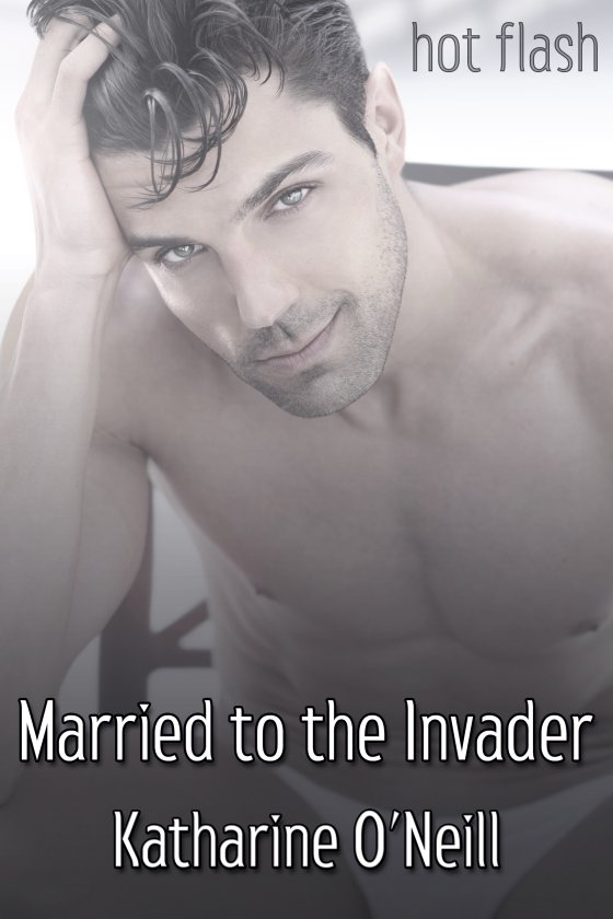 <i>Married to the Invader</i> by Katharine O'Neill