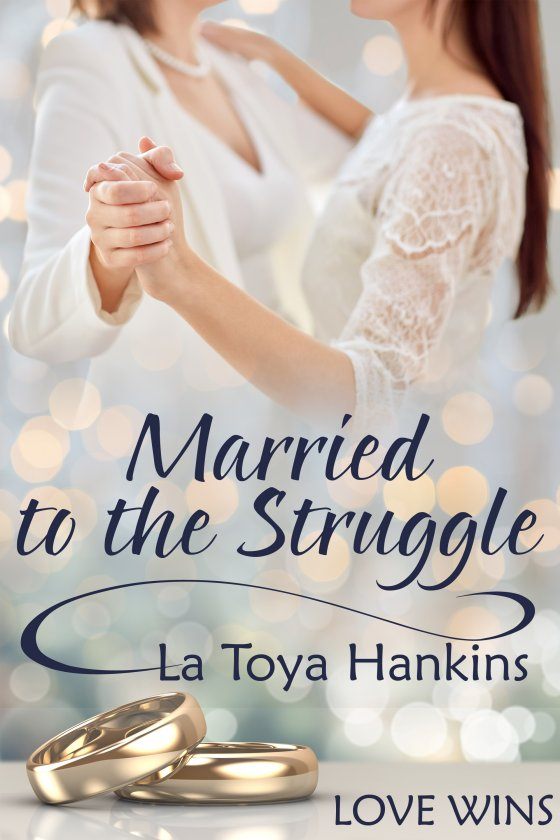 <i>Married to the Struggle</i> by La Toya Hankins