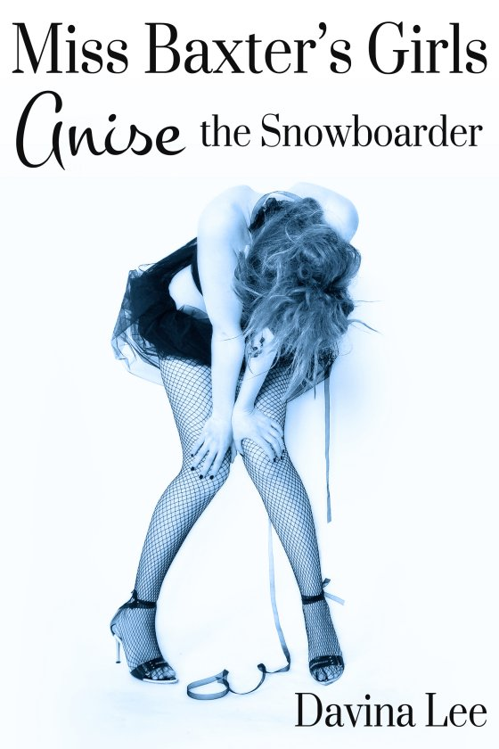 <i>Miss Baxter's Girls Book 2: Anise the Snowboarder</i> by Davina Lee