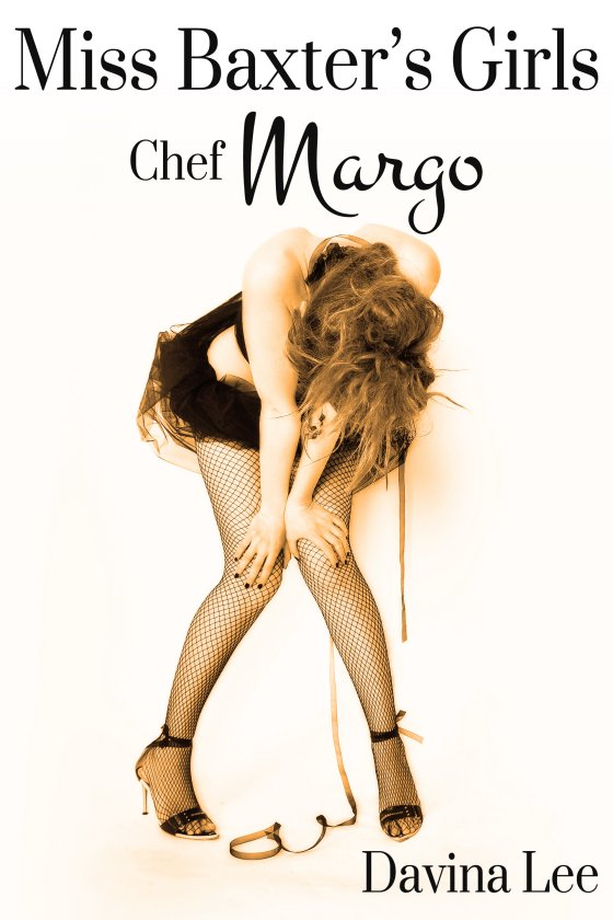 <i>Miss Baxter's Girls Book 3: Chef Margo</i> by Davina Lee