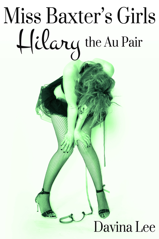 <i>Miss Baxter's Girls: Hilary the Au Pair</i> by Davina Lee