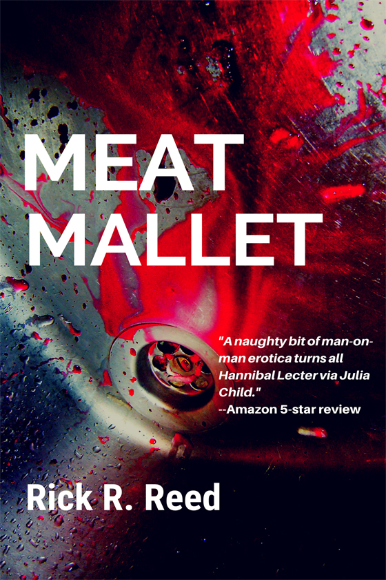 <i>Meat Mallet</i> by Rick R. Reed