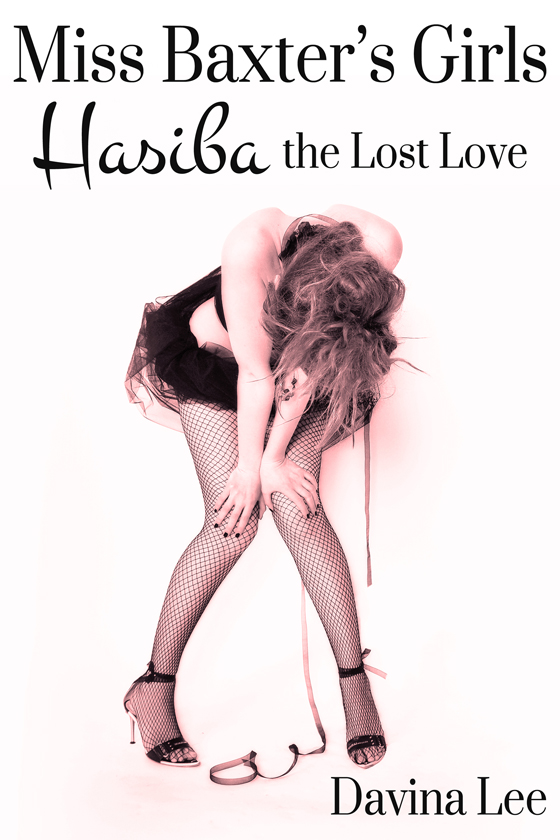 Miss Baxter's Girls Book 6: Hasiba the Lost Love