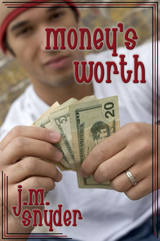 Money's Worth by J.M. Snyder