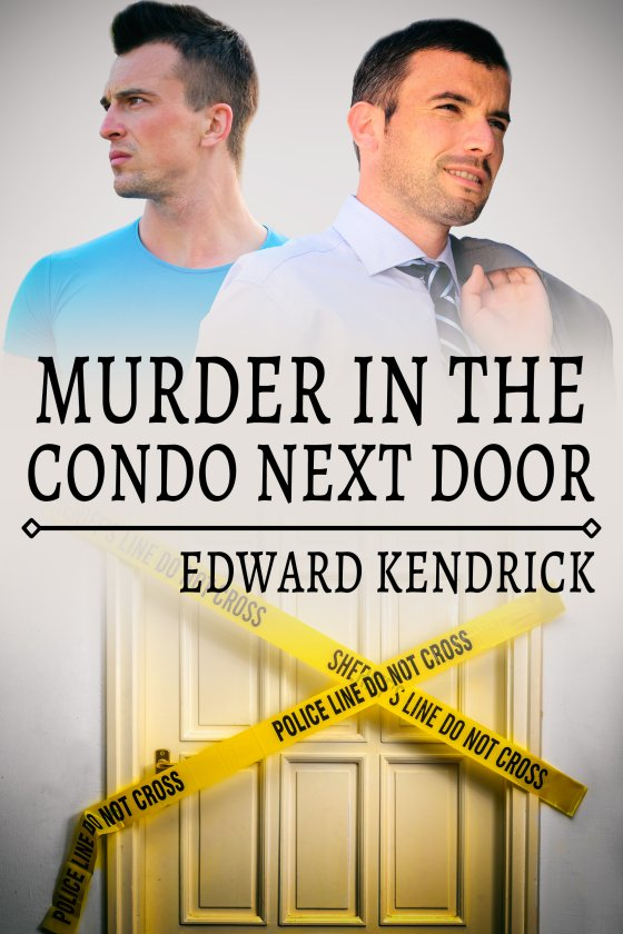 <i>Murder in the Condo Next Door</i> by Edward Kendrick