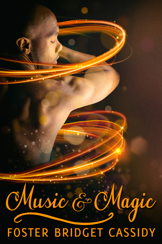 <i>Music and Magic</i> by Foster Bridget Cassidy