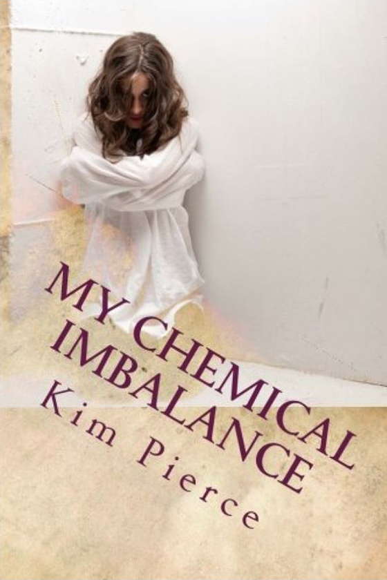 <i>My Chemical Imbalance</i> by Kim Pierce