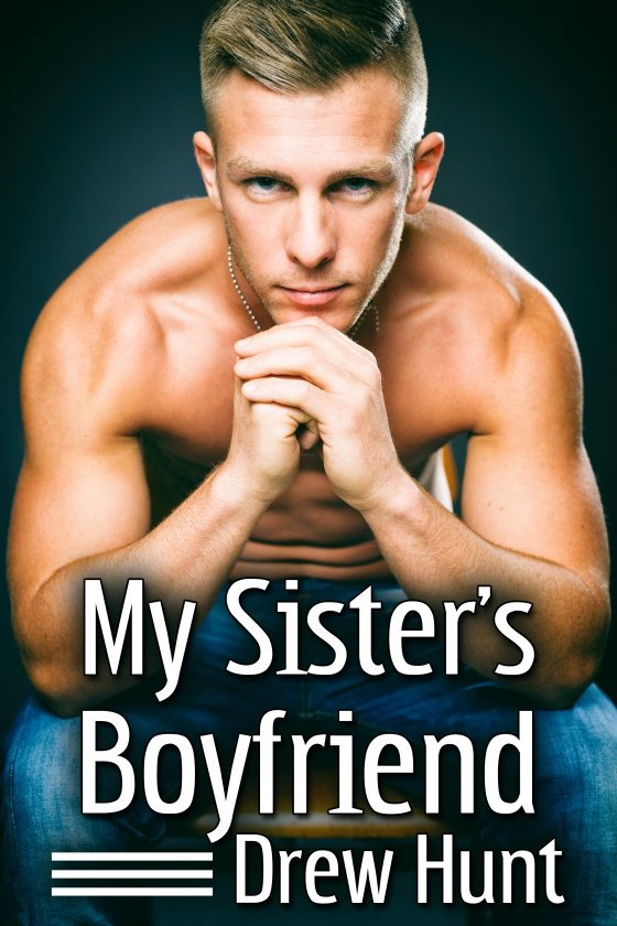 <i>My Sister's Boyfriend</i> by Drew Hunt