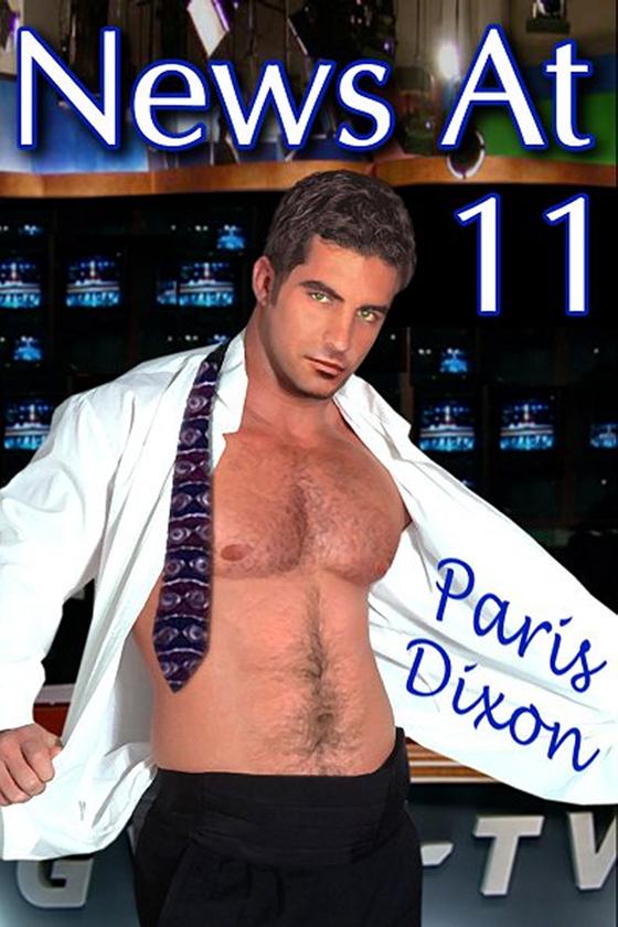 <i>News at 11</i> by Paris Dixon