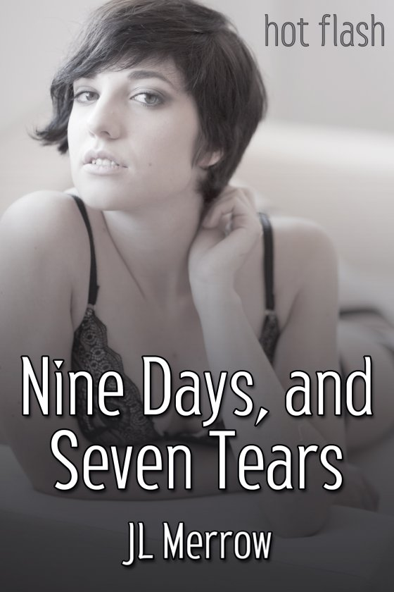 <i>Nine Days, and Seven Tears</i> by JL Merrow