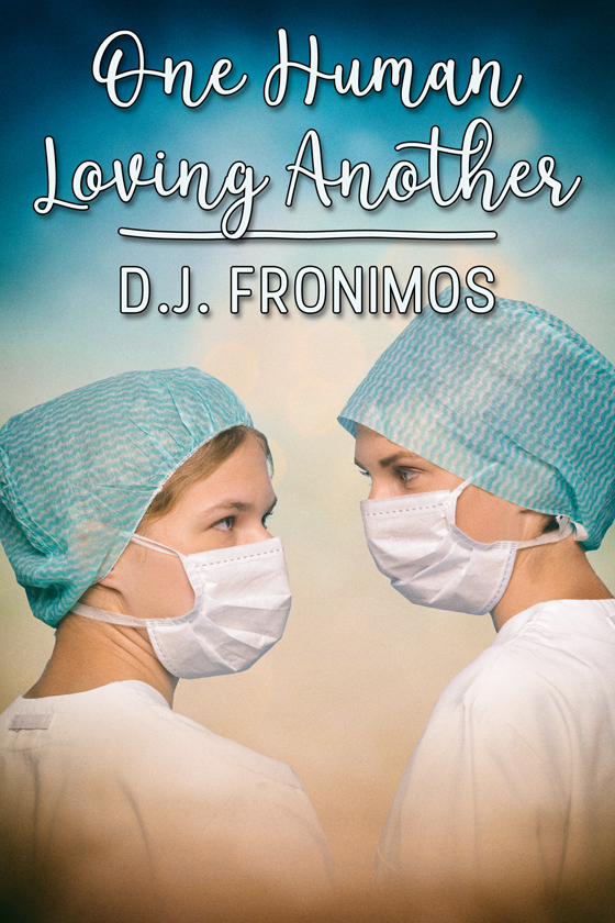 <i>One Human Loving Another</i> by D.J. Fronimos