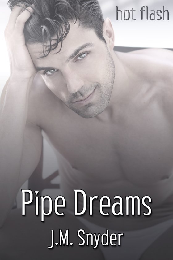 Pipe Dreams by J.M. Snyder
