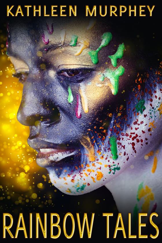 <i>Rainbow Tales</i> by Kathleen Murphey