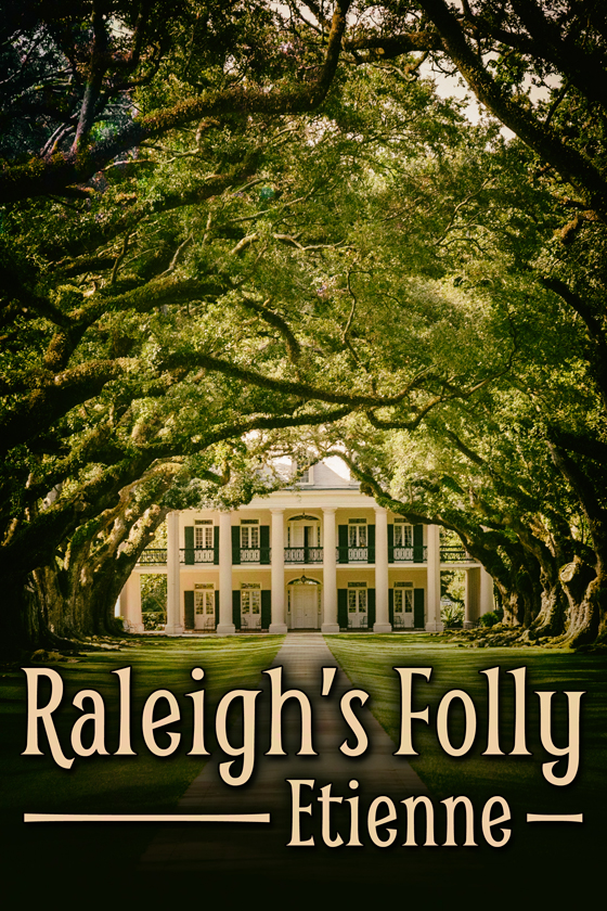 <i>Raleigh's Folly</i> by Etienne