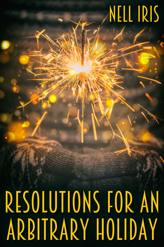 <i>Resolutions for an Arbitrary Holiday</i> by Nell Iris
