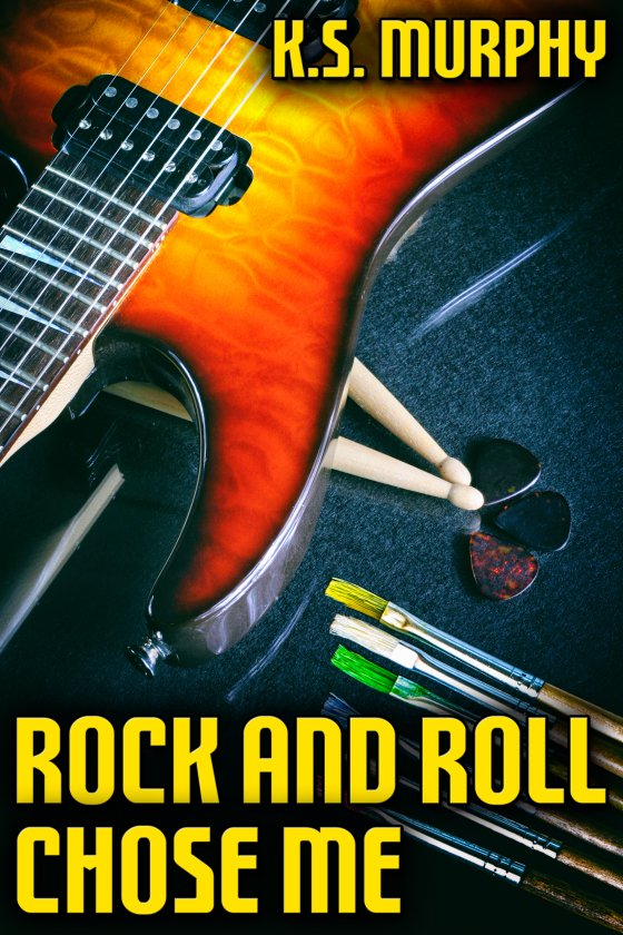 <i>Rock and Roll Chose Me</i> by K.S. Murphy