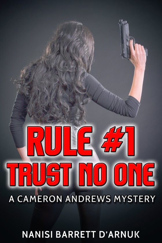<i>Rule #1: Trust No One</i> by Nanisi Barrett D'Arnuk