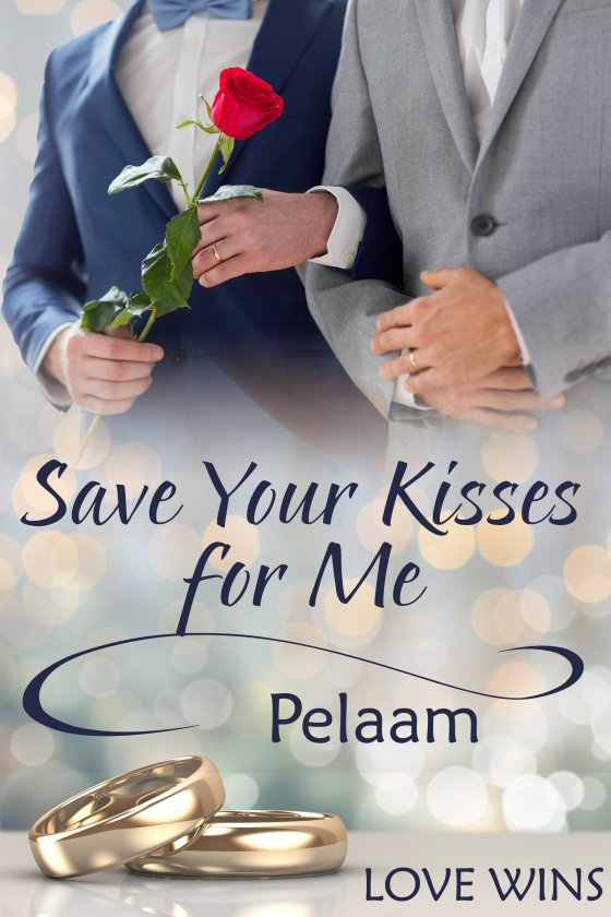 <i>Save Your Kisses for Me</i> by Pelaam