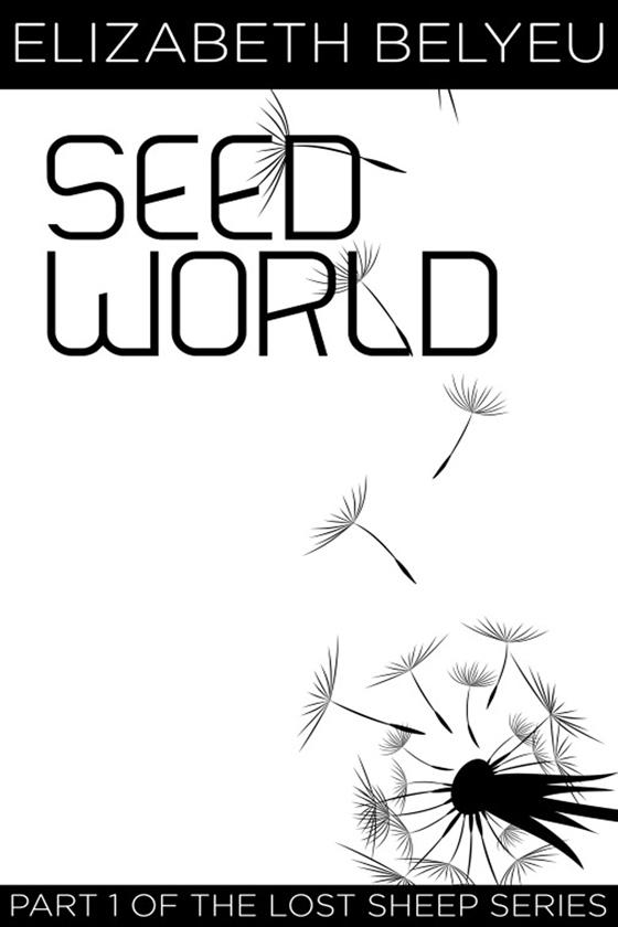 <i>Seed World</i> by Elizabeth Belyeu