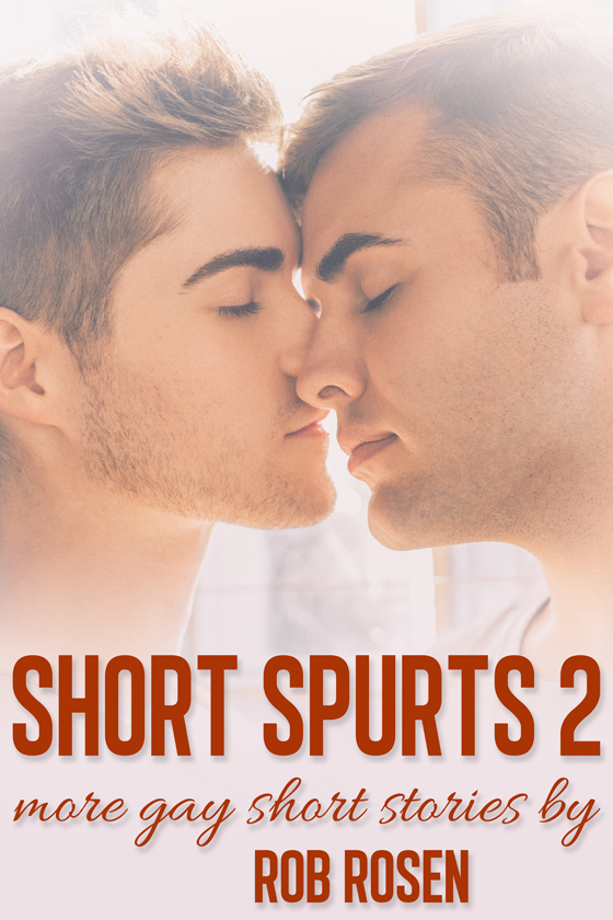 <i>Short Spurts 2</i> by Rob Rosen