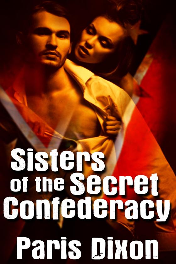 <i>Sisters of the Secret Conspiracy</i> by Paris Dixon