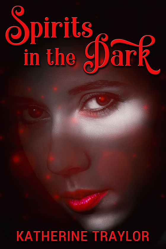 <i>Spirits in the Dark</i> by Katherine Traylor