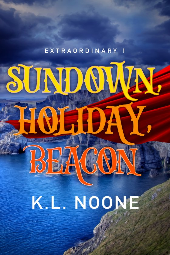 <i>Extraordinary Book 1: Sundown, Holiday, Beacon</i> by K.L. Noone