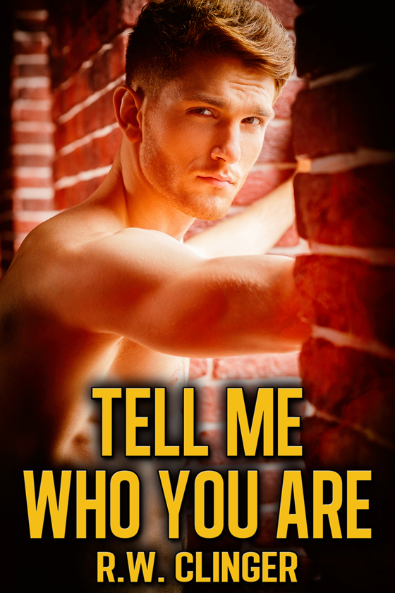 <i>Tell Me Who You Are</i> by R.W. Clinger