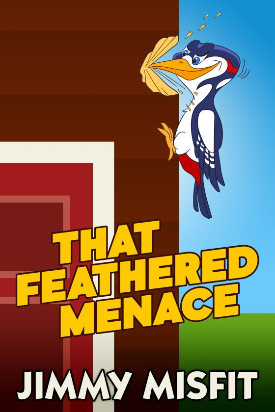 <i>That Feathered Menace</i> by Jimmy Misfit