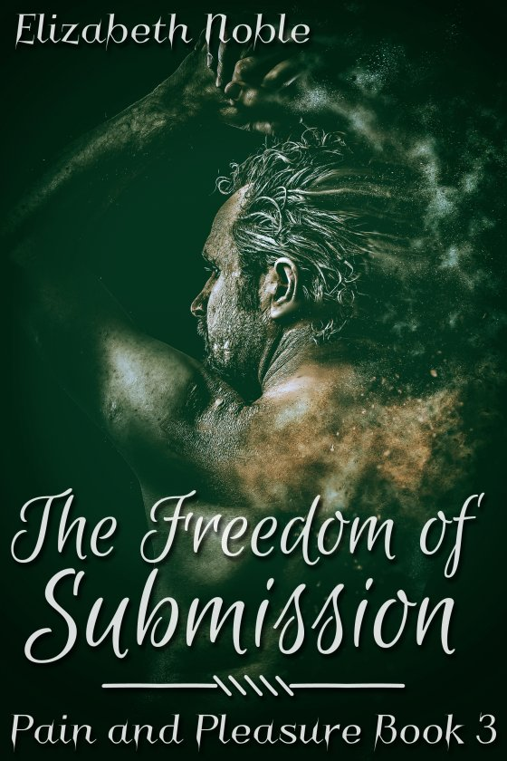 <i>The Freedom of Submission</i> by Elizabeth Noble