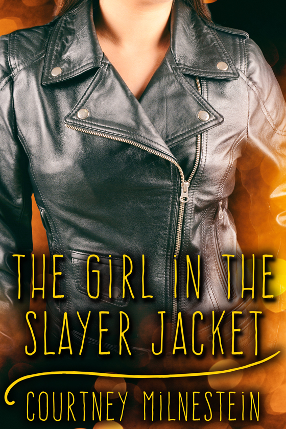 <i>The Girl in the Slayer Jacket</i> by Courtney Milnestein